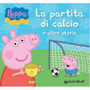 """Libro Peppa Pig """"La partita di calcio e altre storie"""""""