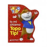 Io mi chiamo Topo Tip! libro