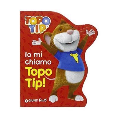 Io mi chiamo topo tip libro giochi giocattoli for Topo tip giocattoli