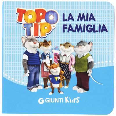 Topo tip la mia famiglia giochi giocattoli for Topo tip giocattoli
