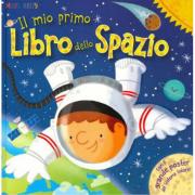 Il mio primo libro dello spazio. Primissimi. Ediz. a colori