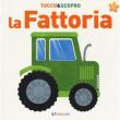 La fattoria. Tocco&scopro. Ediz. a colori